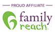 Proud Affiliate of Family Reach